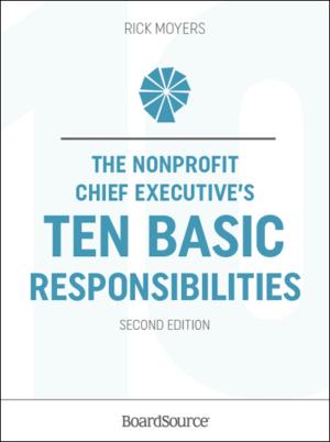 The Nonprofit Chief Executive's Ten Basic Responsibilities