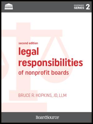 Legal Responsibilities of Nonprofit Boards