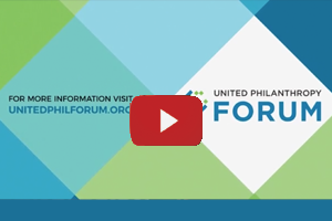 United Philanthropy Forum Video